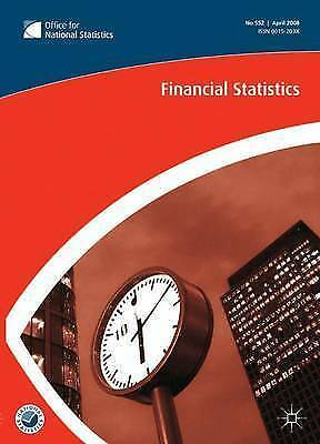 Financial Statistics No 555, July 2008: July 2008 No. 555, The Office for Nation