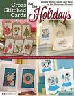 Cross Stitched Cards for the Holidays: Simply Stylish Cards and Tags for the Christmas Season by Editors of Crossstitcher Magazine (Paperback / softback, 2013)
