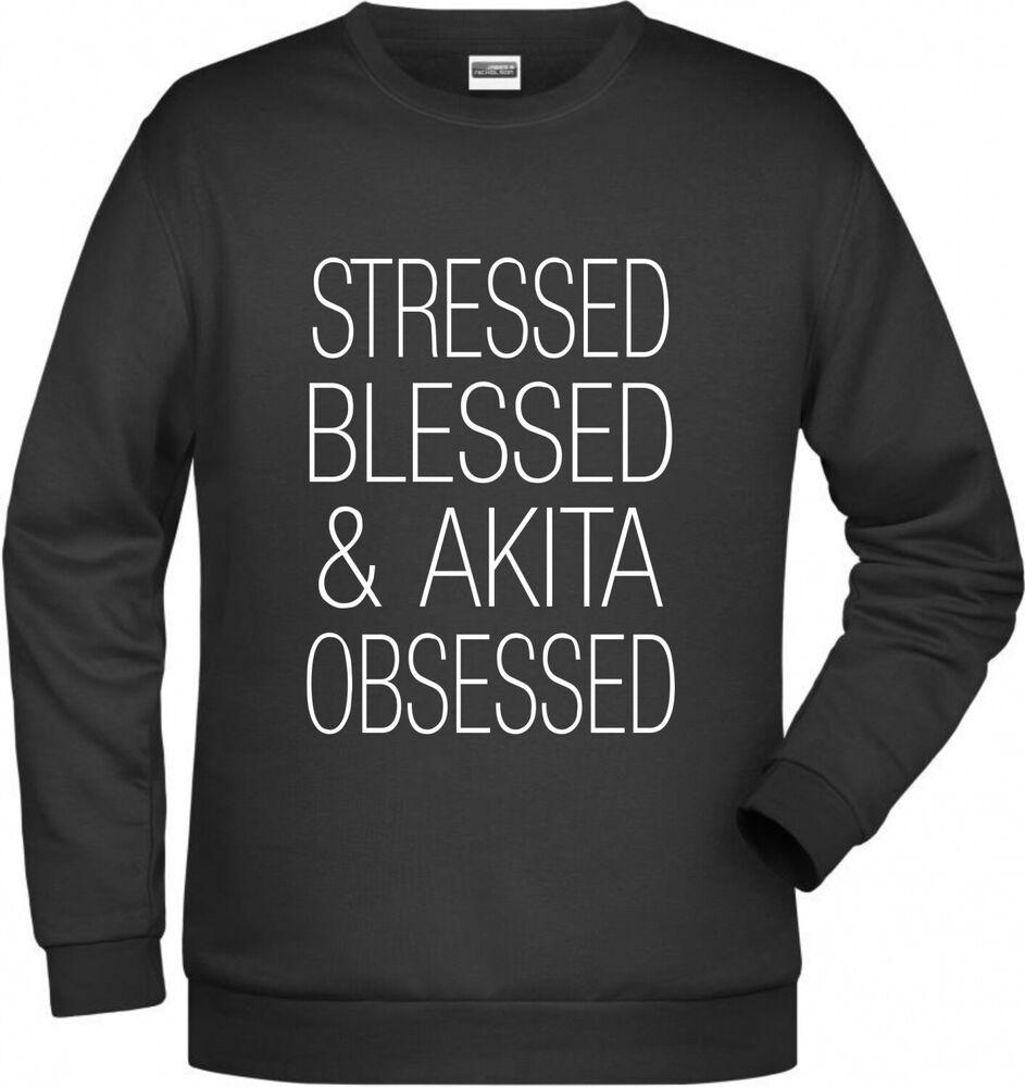 Akita Inu Obsessed Femmes Sweatshirt Chiens Motif Stressed Blessed Japon Small