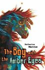 The Boy with the Amber Eyes by Katharina Marcus (Paperback, 2015)