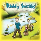 Daddy Sneaks 9781453520253 by Sharlene Weingart Book