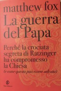 La-guerra-del-Papa-Perche-la-crociata-di-Ratzinger-ha-compromesso-la-Chiesa-e-c