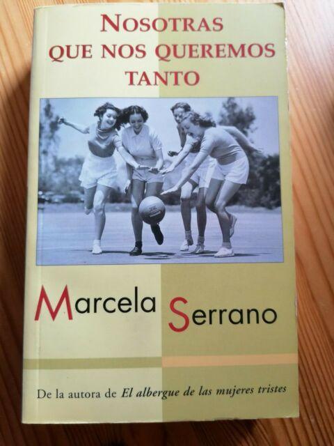 Marcela Serrano Nosotras que nos queremos tanto Taschenbuch in Spanisch
