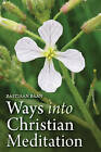 Ways into Christian Meditation by Bastiaan Baan (Paperback, 2015)