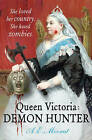 Queen Victoria: Demon Hunter: She Loved Her Country. She Hated Zombies. by A. E. Moorat (Paperback, 2009)
