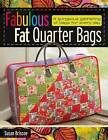 Fabulous Fat Quarter Bags: A Gorgeous Gathering of Bags for Every Day by Susan Briscoe (Paperback, 2009)