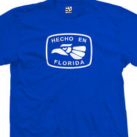 Hecho En Florida T-shirt - Made In Miami Orlando Tampa Bay - All Sizes & Colors