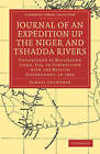Journal of an Expedition Up the Niger and Tshadda Rivers: Undertaken by MacGregor Laird, Esq. in Connection with the British Government, in 1854 by Samuel Crowther (Paperback, 2010)