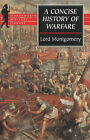 A Concise History of Warfare by Lord Montgomery (Paperback, 2000)