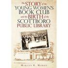 Story Young Women's Book Club Birth Scottboro Public Library Morr. 9781440131424
