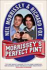 Morrissey's Perfect Pint by Neil Morrissey, Richard Fox (Hardback, 2008)