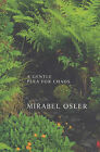 A Gentle Plea for Chaos: Reflections from an English Garden by Mirabel Osler (Paperback, 2000)