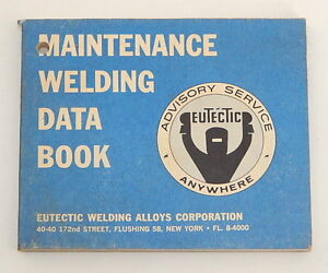 Eutectic Welding Corporation Maintenance Welding Data Book 1963