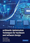 Arithmetic Optimization Techniques for Hardware and Software Design by Anup Hosangadi, Ryan Kastner, Farzan Fallah (Hardback, 2010)