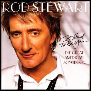 ROD STEWART - THE GREAT AMERICAN SONGBOOK Vol. 1 : IT HAD TO BE YOU CD *NEW*