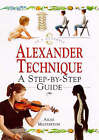Alexander Technique: A Step-by-step Guide by Ailsa Masterson (Hardback, 1998)