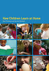 How Children Learn at Home by Alan Thomas, Harriet Pattison (Paperback, 2008)