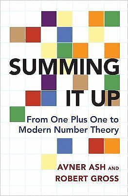 Summing It Up :From One Plus One to Modern Number Theory by Avner Ash HC/DJ NEW