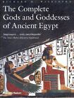 The Complete Gods and Godesses of Ancient Egypt by Richard H. Wilkinson (2017, Paperback)