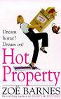 Hot Property by Zoe Barnes (Paperback, 1999)
