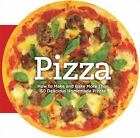 Pizza : How to Make and Bake More Than 50 Delicious Homemade Pizzas by Carla Bardi (2011, Hardcover)