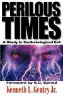 Perilous Times: A Study in Eschatological Evil by Kenneth L Gentry (Paperback / softback, 2012)