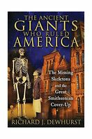 The Ancient Giants Who Ruled America: The Missing Skeletons And... Free Shipping