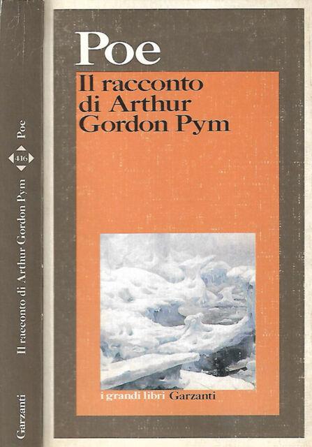 Il racconto di Arthur Gordon Pym. . Edgar Allan Poe. 1990. I ED.