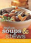 Betty Crocker Soups & Stews: 100 Recipes for the Way You Really Cook