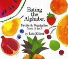 Eating the Alphabet by Lois Elhert (Paperback, 1993)