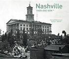 Nashville: Then and Now by Karina McDaniel, Aubrey C Watson (Hardback, 2014)
