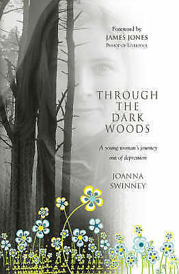 1 of 1 - Good, Through the Dark Woods: A Young Woman's Journey Out Of Depression, Swinney