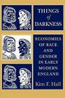 Things of Darkness: Economies of Race and Gender in Early Modern England by Kim F. Hall (Paperback, 1995)