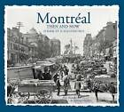 Montreal Then & Now by Alan Hustak (Hardback, 2015)