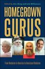 Homegrown Gurus: From Hinduism in America to American Hinduism by State University of New York Press (Paperback, 2014)