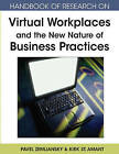 Handbook of Research on Virtual Workplaces and the New Nature of Business Practices by IGI Global (Hardback, 2008)