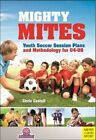 Mighty Mites: Youth Soccer Session Plans and Methodology for U4-U8 by Chris Castell (Paperback, 2014)