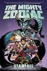 The Mighty Zodiac Volume 1: Starfall by J. Torres (Paperback, 2017)