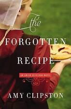 The Forgotten Recipe (An Amish Heirloom Novel), Clipston, Amy, New Book