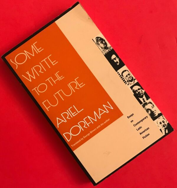 Some Write to the Future : Essays on Contemporary Latin American Fiction