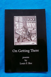 On-Getting-There-Poems-by-Louis-F-Slee