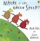 Where is the Green Sheep? by Mem Fox, Judy Horacek (Board book, 2006)