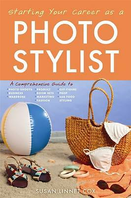 1 of 1 - Starting Your Career as a Photo Stylist: A Comprehensive Guide to Photo...