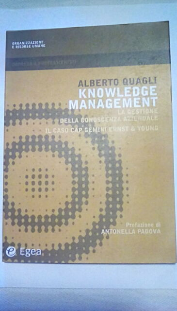 KNOWLEDGE MANAGEMENT Alberto Quagli EGEA 2001 Caso Cap Gemini Ernst & Young Eco