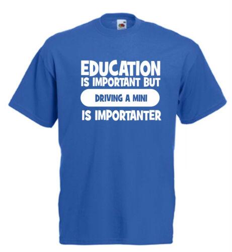 Education is important MINI car funny t shirt birthday xmas gift novelty humour