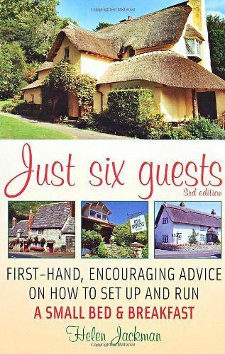 Just Six Guests: First-hand, Encouraging Advice on How to Set U .9781845282790