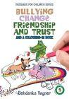 Bullying, Change, Friendship and Trust by Bohdanka Vagner (Paperback, 2013)
