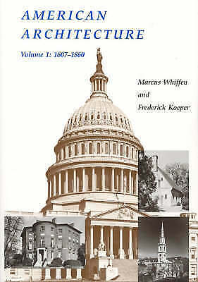 American Architecture, 1607-1860 by Whiffen, Marcus -ExLibrary