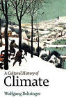 A Climate: A Cultural History of Climate by Wolfgang Behringer (Hardback, 2009)