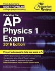 Cracking the AP Physics 1 Exam: 2016 Edition by Princeton Review (Paperback, 2015)